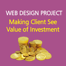 Web Design Project: Making client see value of investment