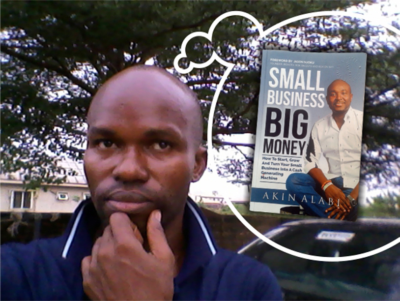 Akin Alabi Small Business Big Money Book